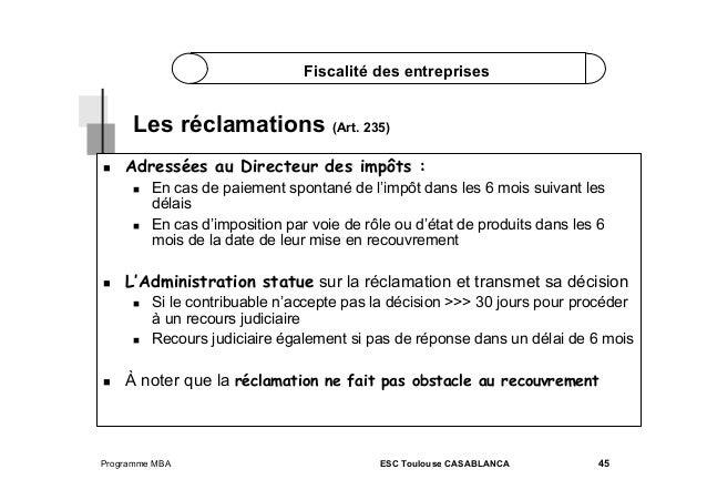 Fiscalité des entreprises  Les réclamations (Art. 235)   Adressées au Directeur des impôts :       L'Administratio...