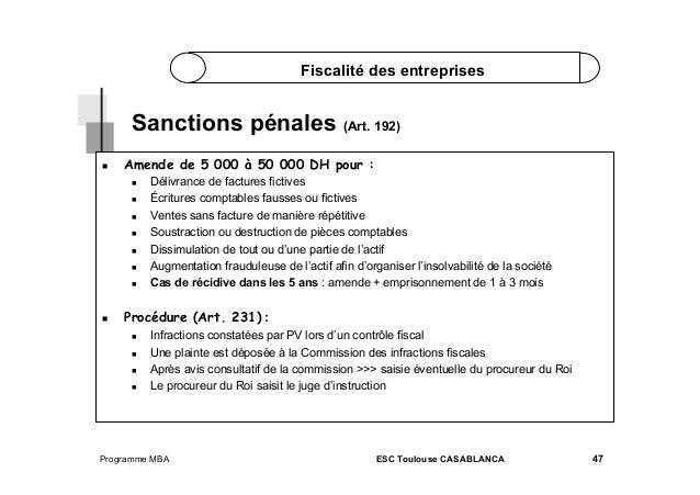 Fiscalité des entreprises  Sanctions pénales (Art. 192)   Amende de 5 000 à 50 000 DH pour :           D...