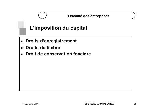 Fiscalité des entreprises  L'imposition du capital     Droits d'enregistrement Droits de timbre Droit de conservatio...