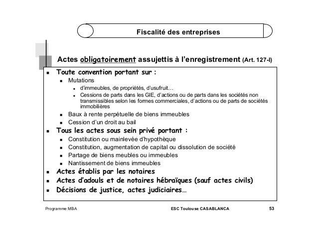 Fiscalité des entreprises  Actes obligatoirement assujettis à l'enregistrement (Art. 127-I)   Toute convention portant s...