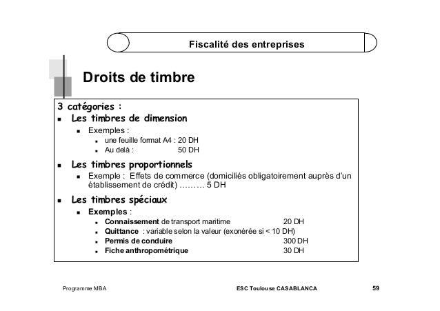 Fiscalité des entreprises  Droits de timbre 3 catégories :  Les timbres de dimension   Exemples :      Les timbr...