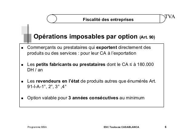 Fiscalité des entreprises  TVA  Opérations imposables par option (Art. 90)         Commerçants ou prestataires qui...