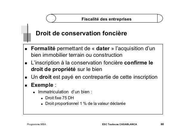 Fiscalité des entreprises  Droit de conservation foncière        Formalité permettant de « dater » l'acquisition d...