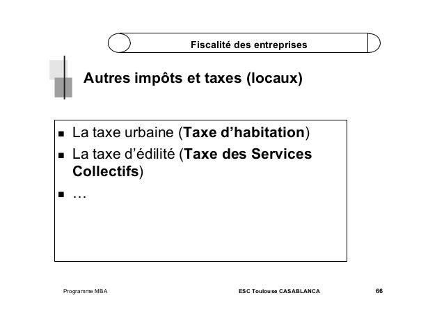 Fiscalité des entreprises  Autres impôts et taxes (locaux)       La taxe urbaine (Taxe d'habitation) La taxe d'édili...