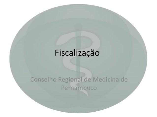 Fiscalização Conselho Regional de Medicina de Pernambuco