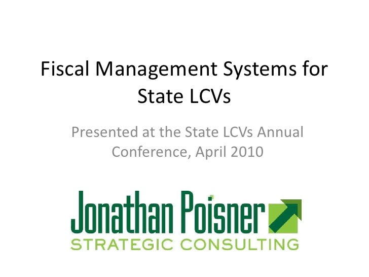 Fiscal Management Systems for State LCVs<br />Presented at the State LCVs Annual Conference, April 2010<br />