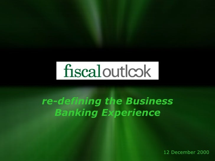re-defining the Business Banking Experience 12 December 2000