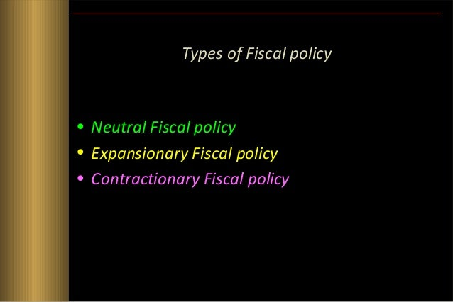 Neutral Fiscal policy  G=T (Govt. spending = Tax Revenue) neutral effect on economy