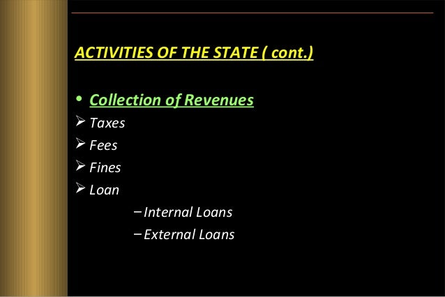 ACTIVITIES OF THE STATE ( cont.)  Spending of Revenues    Productive Non-Productive