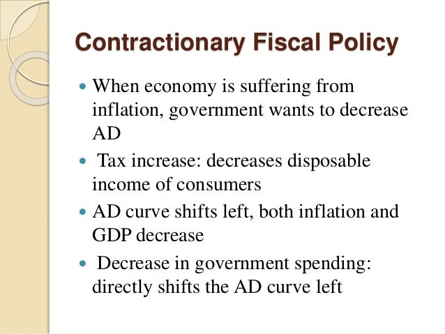 "explaination of fiscal policy government expenses Expansionary fiscal policy tools include increasing government spending,  decreasing taxes, or increasing  key term, definition  the tools of fiscal policy  are government spending and taxes (or transfers, which are like ""negative taxes""."