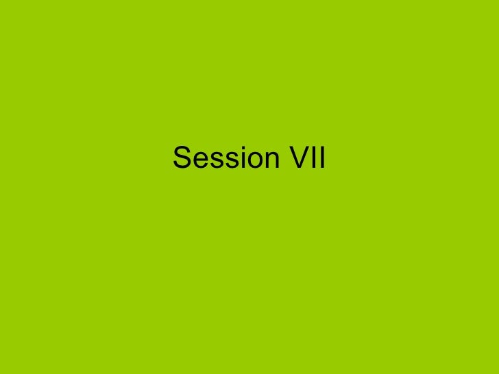 Session VII