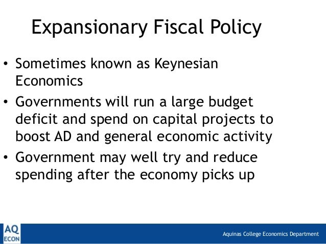 expansionary economic policy The goal of expansionary fiscal policy is to reduce unemployment therefore the  tools would be an increase in government spending and/or a decrease in taxes.