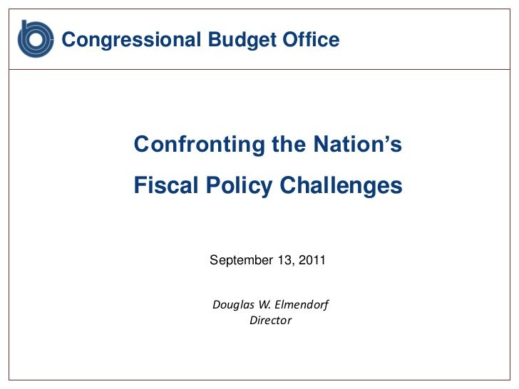 Congressional Budget Office      Confronting the Nation's       Fiscal Policy Challenges              September 13, 2011  ...