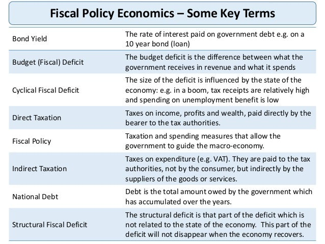 fiscal policy in the uk economy Fiscal policy is the means by which a government adjusts its spending levels and tax rates to monitor and influence a nation's economy it is the sister strategy to monetary policy through which a.