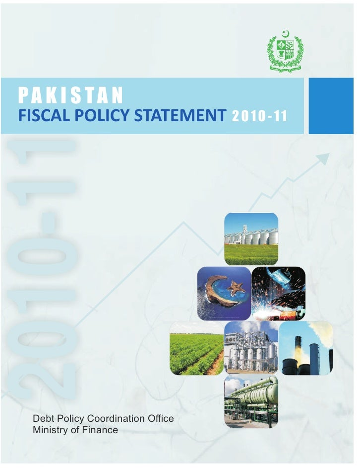 PA K I S TA NFISCAL POLICY STATEMENT 2 0 1 0 - 1 12010-11  Debt Policy Coordination Office  Ministry of Finance