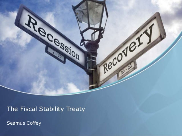 The Fiscal Stability Treaty Seamus Coffey