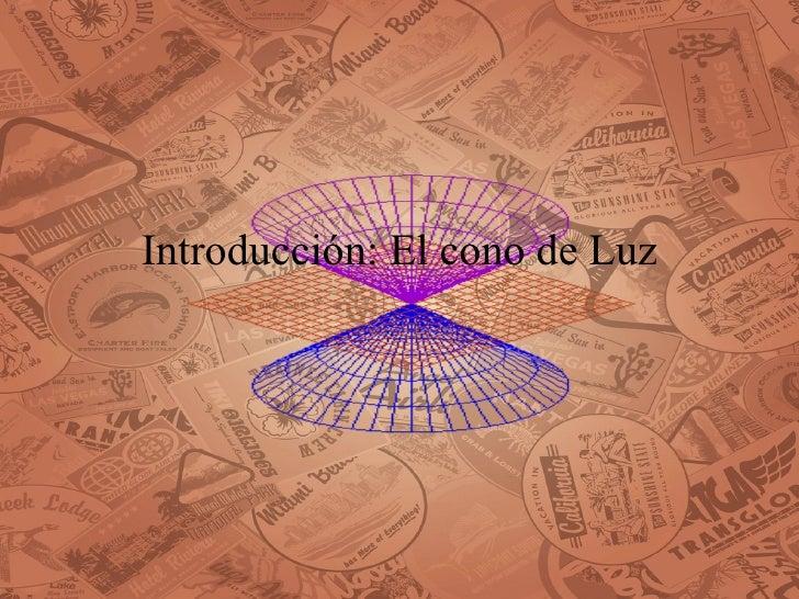 Introducción: El cono de Luz