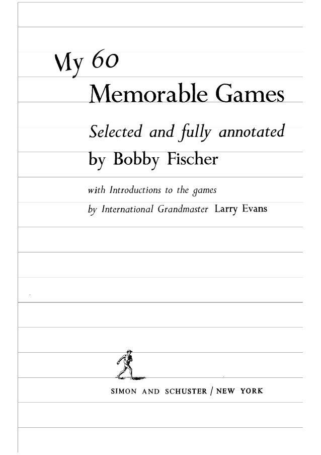 Fischer,.robert. .my.60.memorable.games.