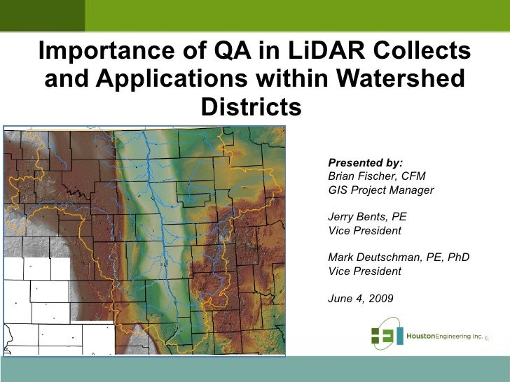 Importance of QA in LiDAR Collects and Applications within Watershed Districts  Presented to: North Dakota State Water Com...