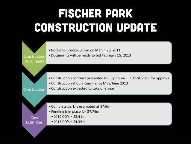 • Notice to proceed given on March 23, 2011Construction • Documents will be ready to bid February 15, 2013Documents       ...