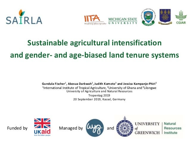 andManaged byFunded by Sustainable agricultural intensification and gender- and age-biased land tenure systems Gundula Fis...