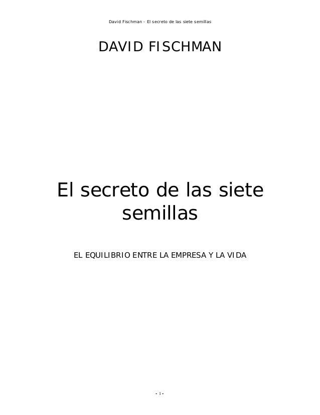 David Fischman - El secreto de las siete semillas      DAVID FISCHMANEl secreto de las siete       semillas EL EQUILIBRIO ...