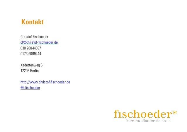 Kontakt Christof Fischoeder cf@christof-fischoeder.de 030 28044697 0173 9069444 Kadettenweg 6 12205 Berlin http://www.chris...