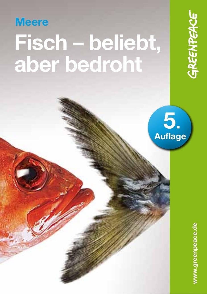 MeereFisch – beliebt,aber bedroht                   5.               Auflage                         www.greenpeace.de