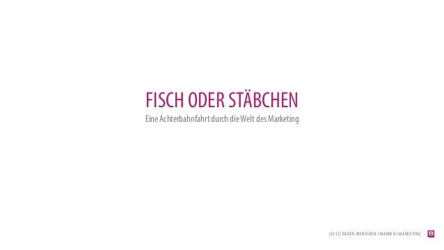 FISCH ODER STÄBCHENEine Achterbahnfahrt durch die Welt des Marketing                                                    [2...