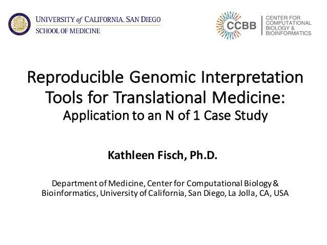 ReproducibleGenomicInterpretation ToolsforTranslationalMedicine: ApplicationtoanNof1CaseStudy KathleenFisch...