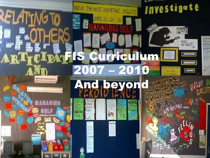 FIS Curriculum 2007 – 2010 And beyond