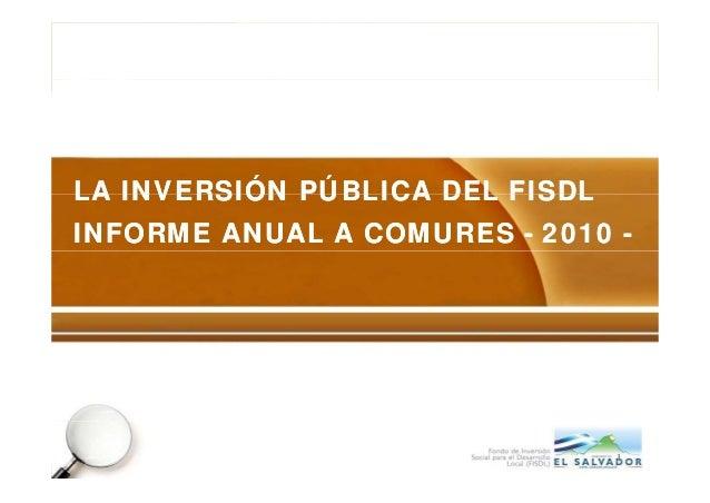 LA INVERSIÓNLA INVERSIÓN PÚBLICAPÚBLICA DEL FISDLDEL FISDLLA INVERSIÓNLA INVERSIÓN PÚBLICAPÚBLICA DEL FISDLDEL FISDL INFOR...