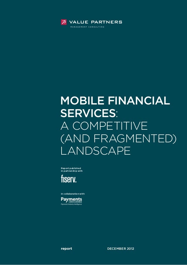 report 			 december 2012 in collaboration with Report published in partnership with Mobile Financial Services: A competiti...