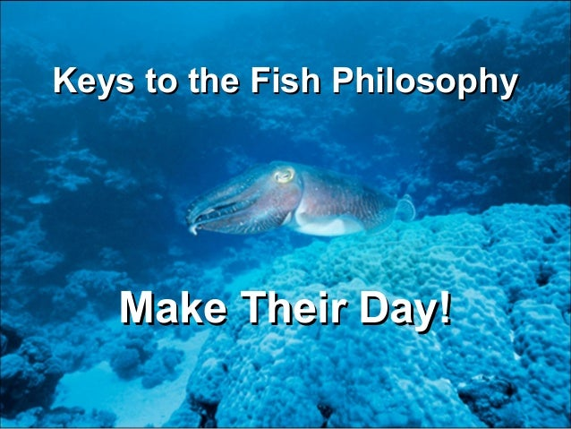 Fish ppt 5 22 for The fish philosophy