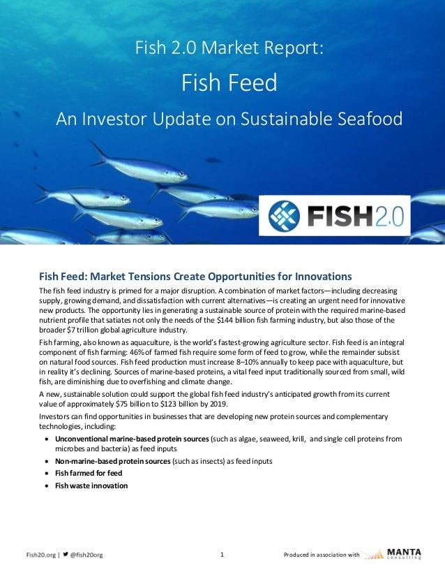 1 Produced in association with Fish Feed: Market Tensions Create Opportunities for Innovations The fish feed industry is p...