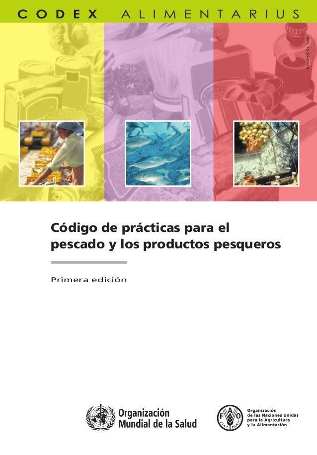 Código de prácticas para el pescado y los productos pesqueros Código de prácticas para el pescado y los productos pesquero...