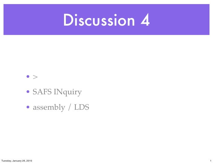 Discussion 4                      •>                    • SAFS INquiry                    • assembly / LDS     Tuesday, Ja...