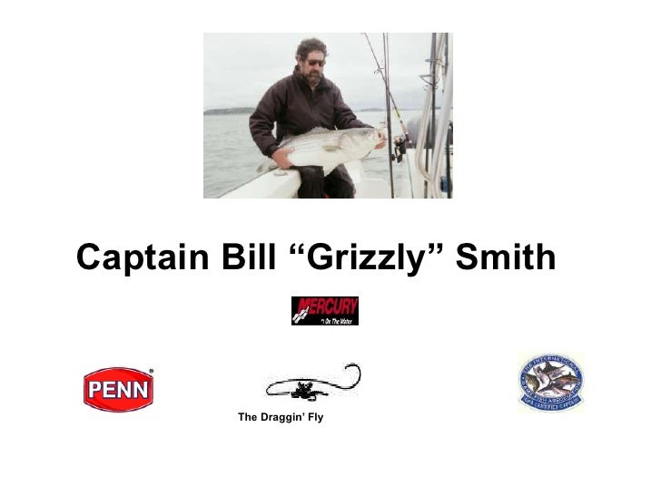 """Captain Bill """"Grizzly"""" Smith             The Draggin' Fly"""