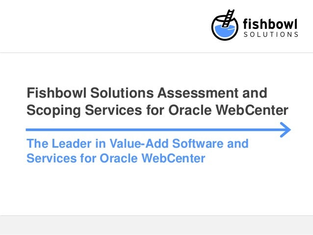 Fishbowl Solutions Assessment And Scoping Overview
