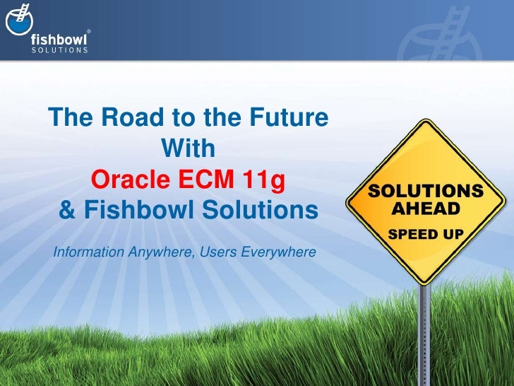 Fishbowl Solutions' Oracle ECM 11g Upgrade,  Migration & Solutions