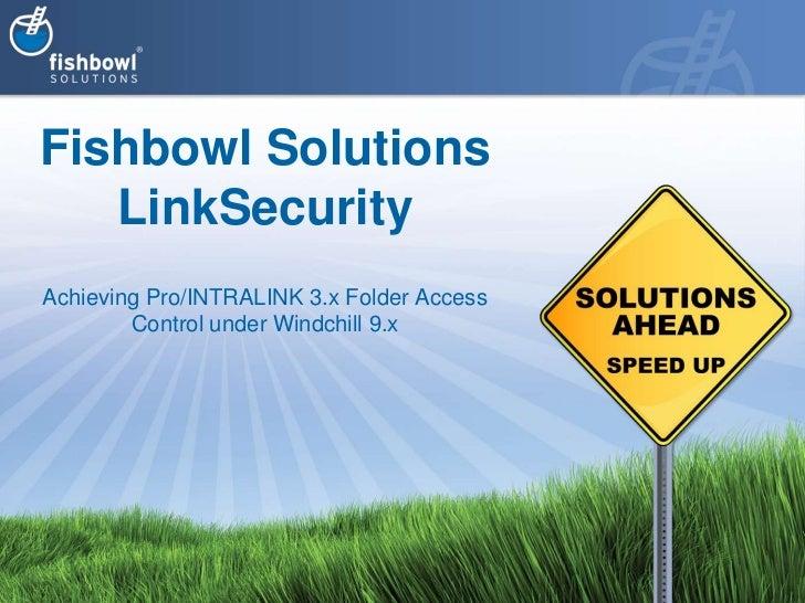 Fishbowl SolutionslinkSecurityAchieving Pro/INTRALINK 3.x Folder Access Control under Windchill 9.x<br />