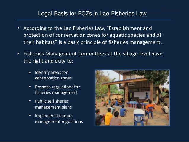 """• According to the Lao Fisheries Law, """"Establishment and protection of conservation zones for aquatic species and of their..."""