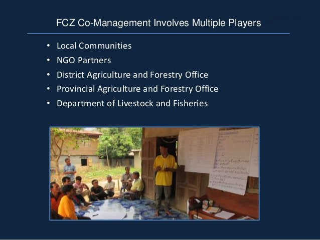 • Local Communities • NGO Partners • District Agriculture and Forestry Office • Provincial Agriculture and Forestry Office...