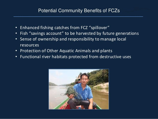 """• Enhanced fishing catches from FCZ """"spillover"""" • Fish """"savings account"""" to be harvested by future generations • Sense of ..."""