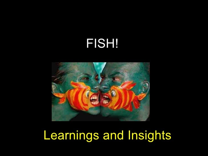 "FISH! ""I learned this much"" Learnings and Insights"