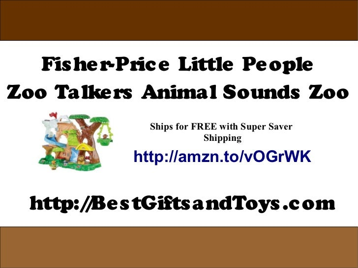 Fis he r-Pric e Little Pe opleZoo Talke rs Animal Sounds Zoo              Ships for FREE with Super Saver                 ...