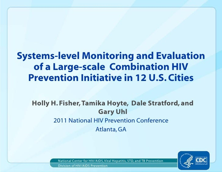 Systems-level Monitoring and Evaluation   of a Large-scale Combination HIV  Prevention Initiative in 12 U.S. Cities   Holl...