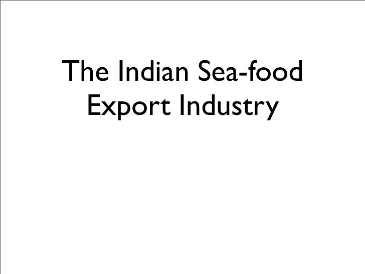 The Indian Sea-food Export Industry
