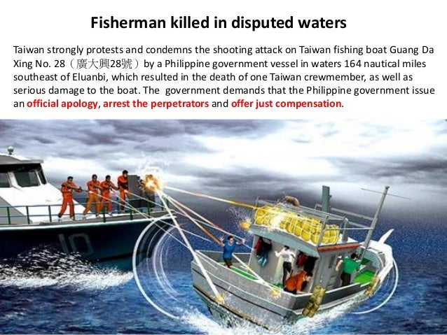 Fisherman killed in disputed watersTaiwan strongly protests and condemns the shooting attack on Taiwan fishing boat Guang ...