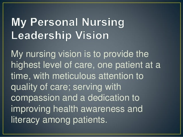 Personal vision statement for nursing leadership